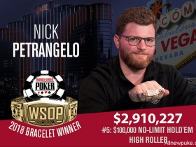 蜗牛扑克WSOP赛讯:Nick Petrangelo夺得10万美元买入豪客赛冠军