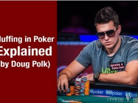 【蜗牛扑克】Doug Polk解释德州扑克中的诈唬