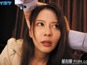 【蜗牛扑克】IPX-585:岬ななみ(岬奈奈美)12月新作被强制解禁!