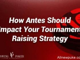 蜗牛扑克:如何根据前注是否存在而调整你的锦标赛策略