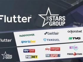 【蜗牛扑克】产业新闻:Flutter Entertainment和The Stars Group已达成合并协议
