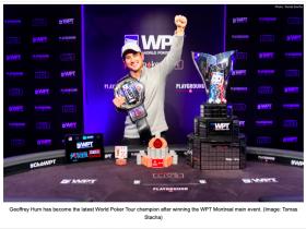 【蜗牛扑克】业余扑克玩家Geoffrey Hum击败群雄斩获WPT蒙特利尔主赛胜利