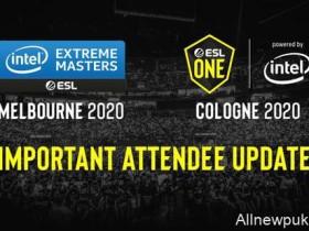 【蜗牛电竞】ESL宣布推迟ESL One科隆站至八月,IEM墨尔本站至明年