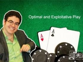 【蜗牛扑克】Ed Miller:最优玩法和剥削性玩法