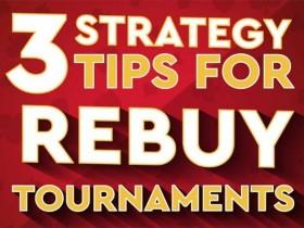 【蜗牛扑克】可重买德州扑克锦标赛的三个小贴士